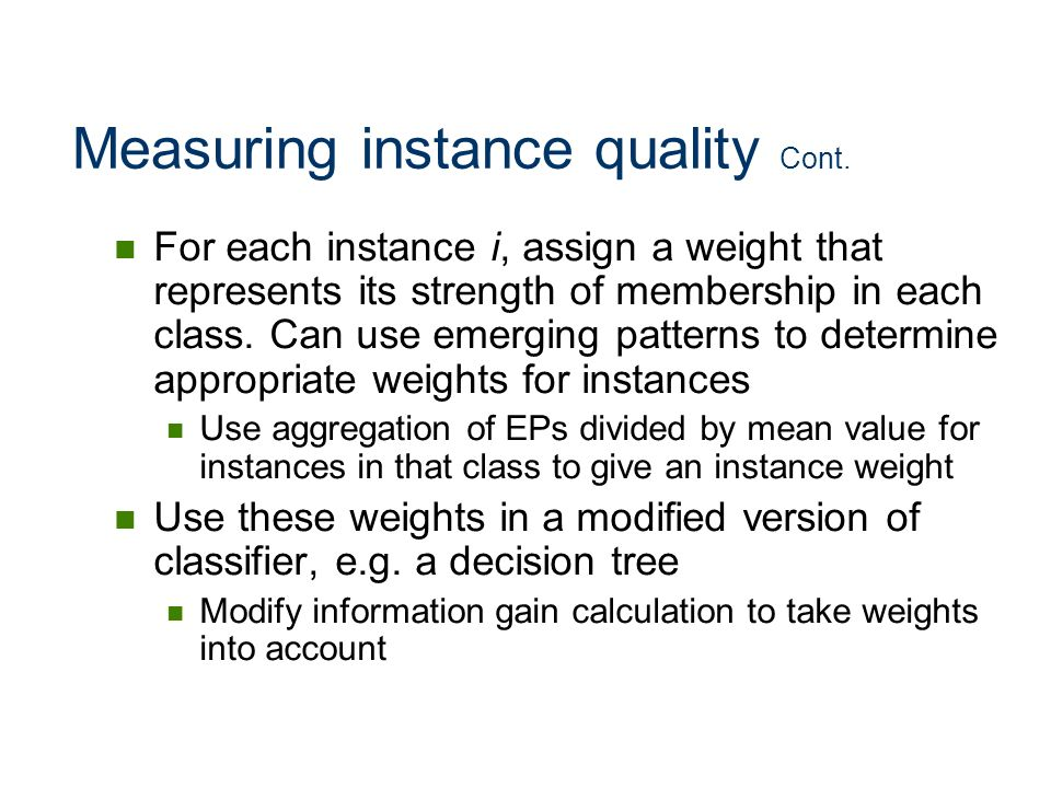 Measuring instance quality Cont.