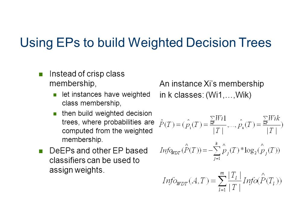 Using EPs to build Weighted Decision Trees