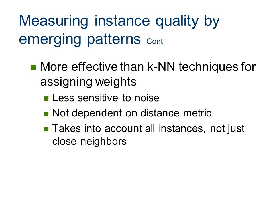 Measuring instance quality by emerging patterns Cont.