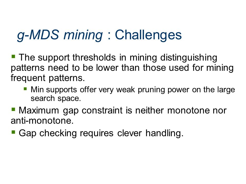 g-MDS mining : Challenges
