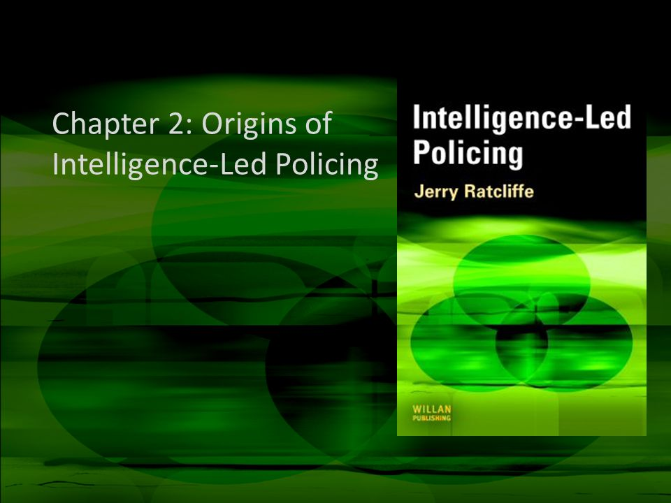 Chapter 2: Origins of Intelligence-Led Policing