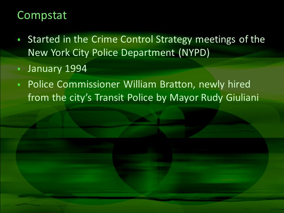 CompstatStarted in the Crime Control Strategy meetings of the New York City Police Department (NYPD)