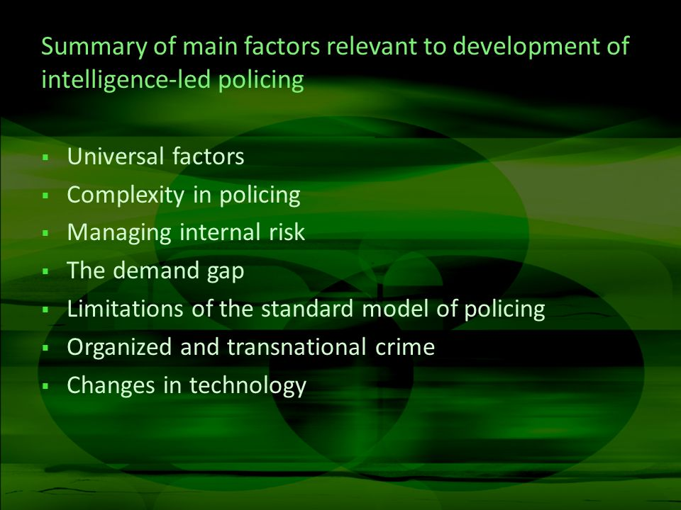 Summary of main factors relevant to development of intelligence-led policing
