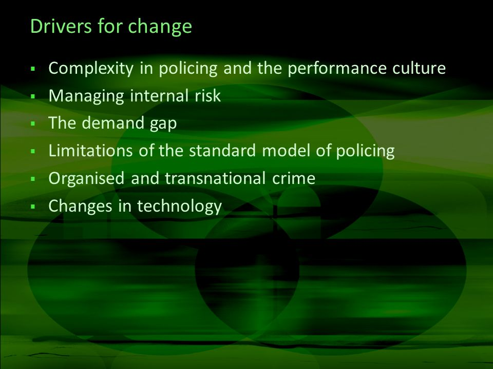 Drivers for change Complexity in policing and the performance culture