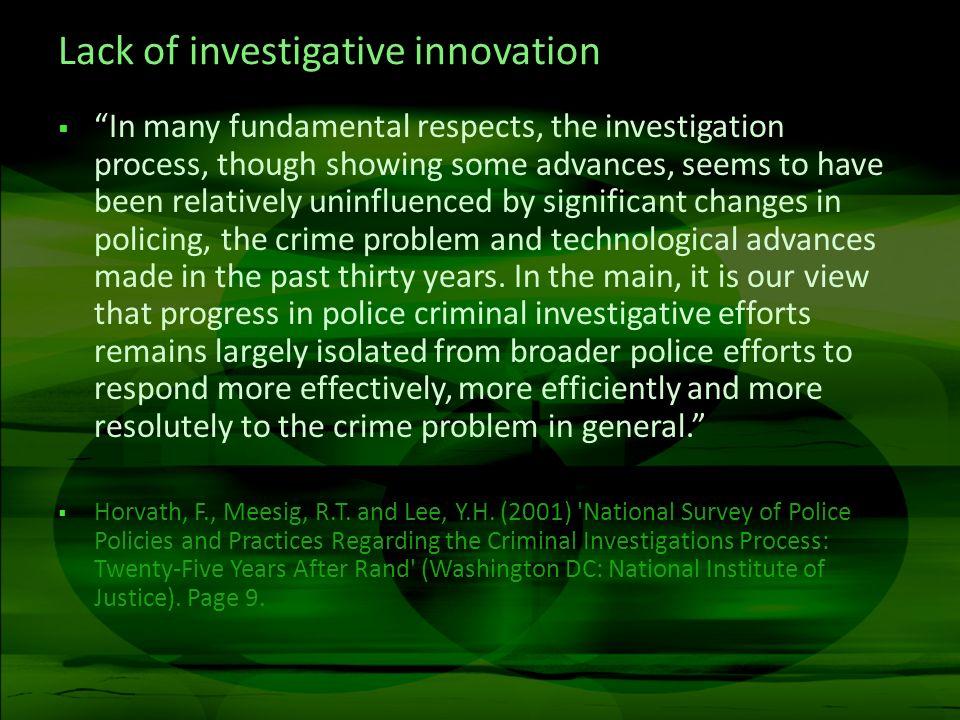 Lack of investigative innovation