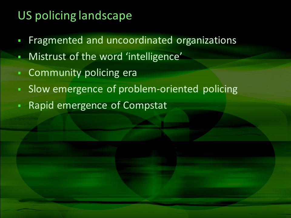US policing landscape Fragmented and uncoordinated organizations
