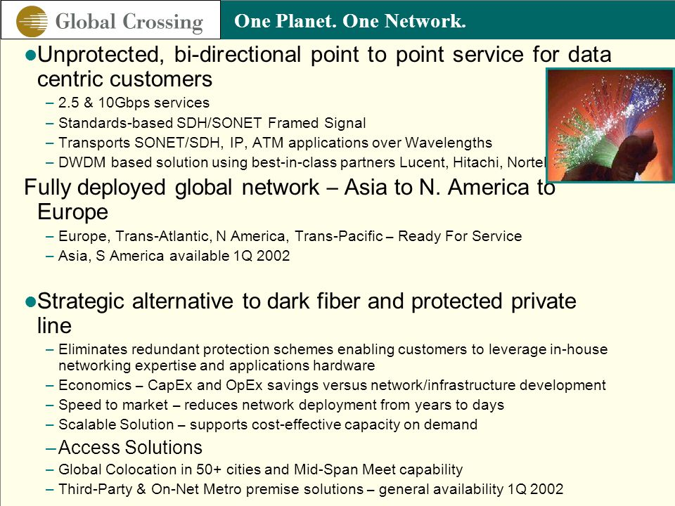 Fully deployed global network – Asia to N. America to Europe
