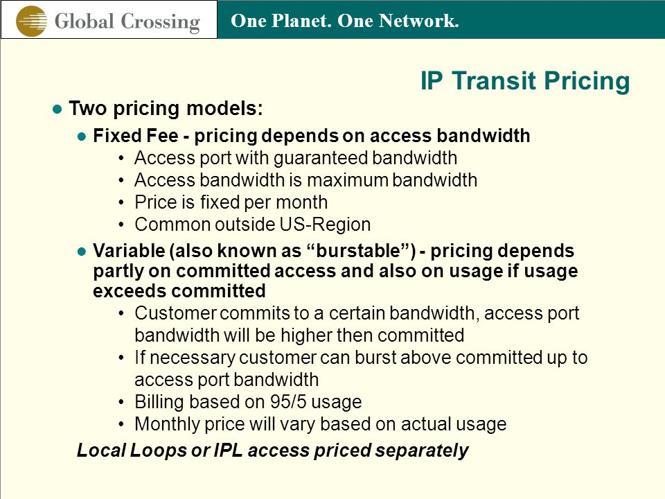 IP Transit Pricing Two pricing models: