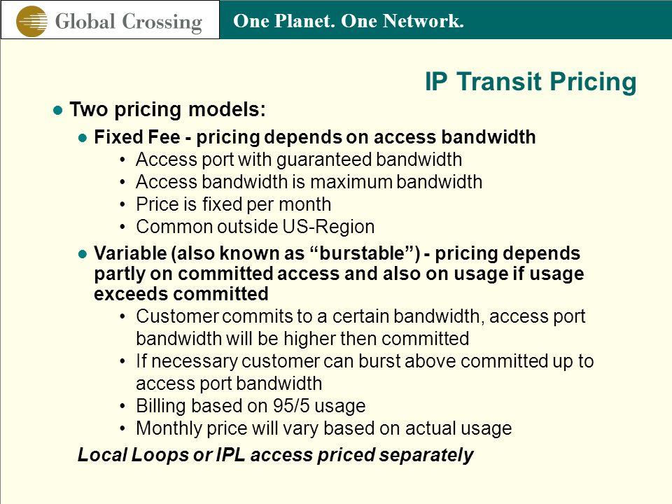 IP Transit Pricing Two pricing models: