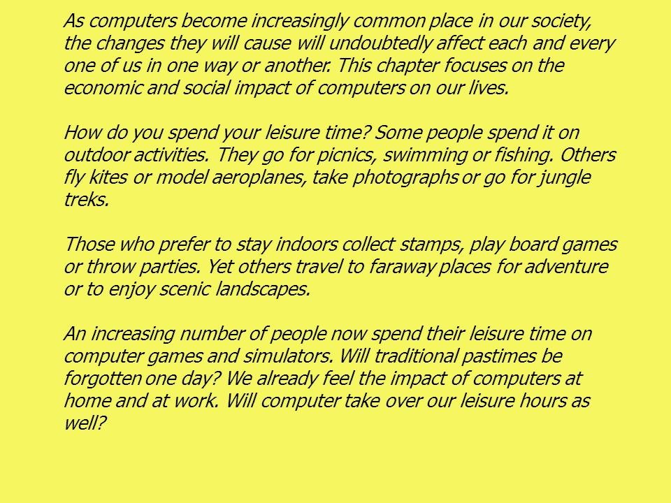 impact of computer in human life Social impact characteristics of computer technology  the various ways in which computers impact society  difficult to locate a human being who is willing to .