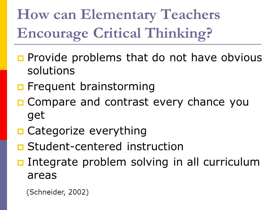 critical thinking curriculum in elementary schools What is a thinking curriculum that bear little relationship to how individuals use content in the world beyond school creative and critical thinking.