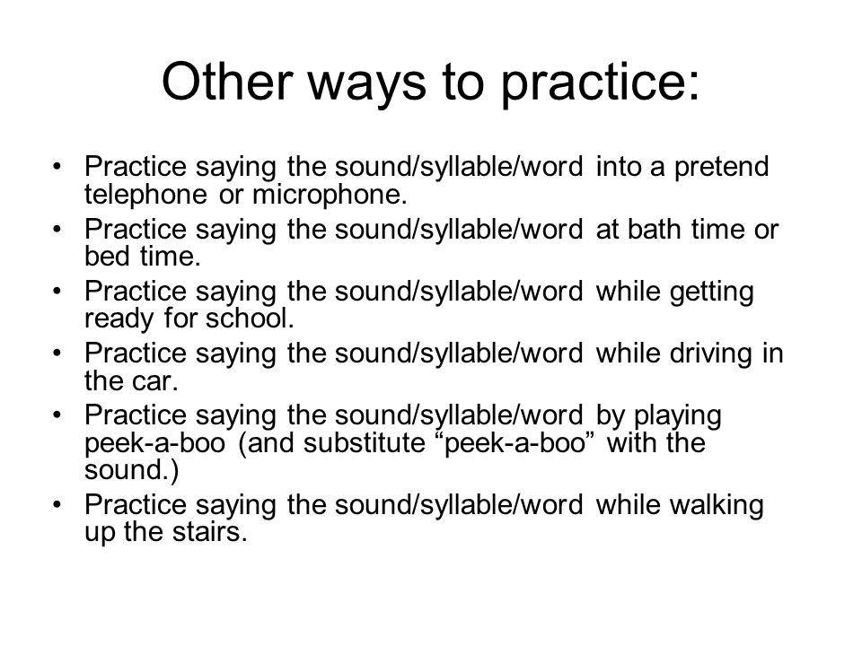 Other ways to practice: