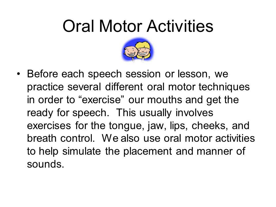 Oral Motor Activities