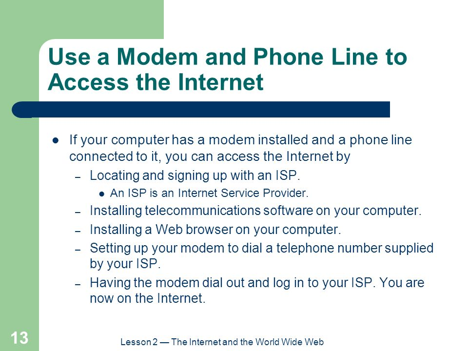 Use a Modem and Phone Line to Access the Internet