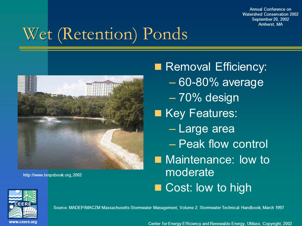 Wet (Retention) Ponds Removal Efficiency: 60-80% average 70% design