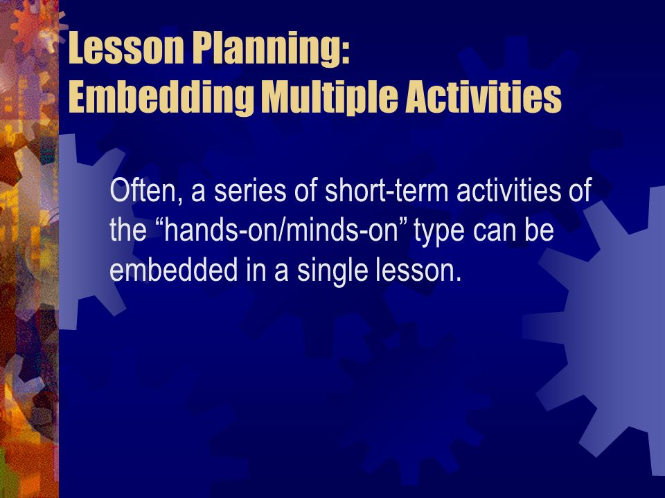 Lesson Planning: Embedding Multiple Activities