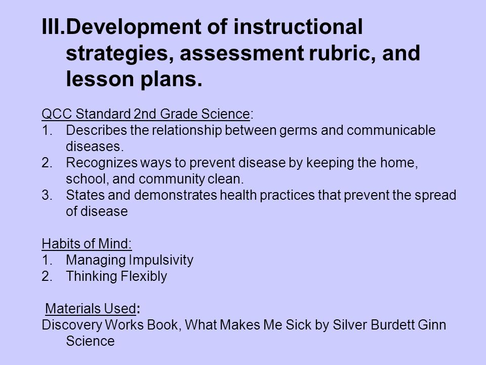 Development of instructional strategies, assessment rubric, and lesson plans.