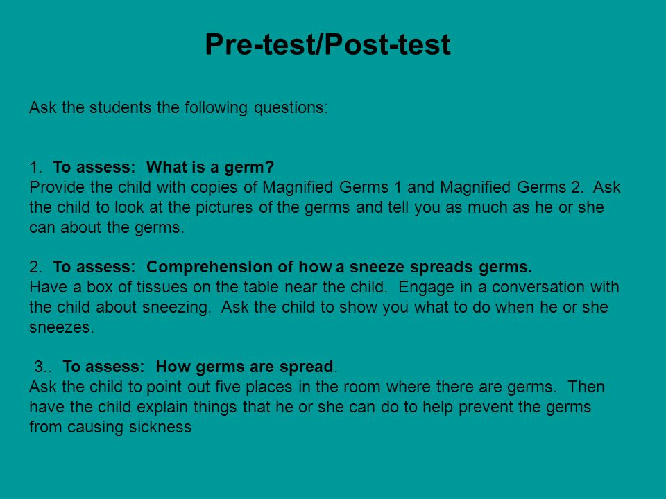 Pre-test/Post-test Ask the students the following questions: