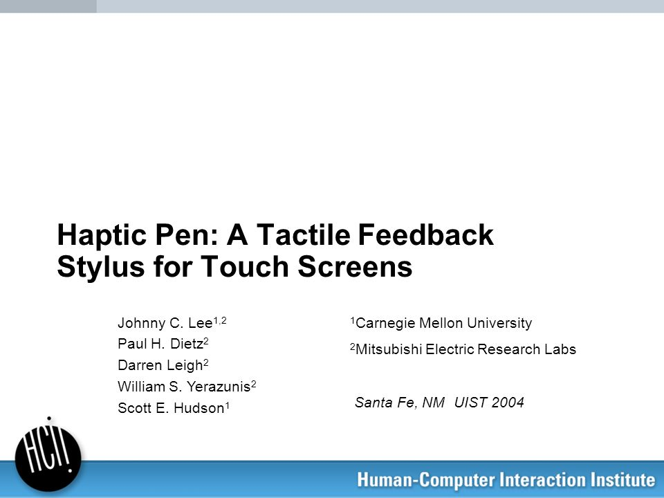Haptic Pen: A Tactile Feedback Stylus for Touch Screens