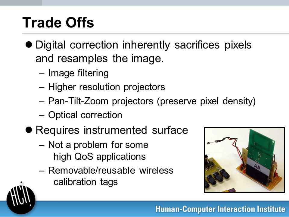 Trade Offs Digital correction inherently sacrifices pixels and resamples the image. Image filtering.