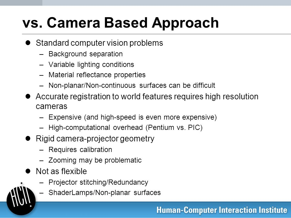 vs. Camera Based Approach