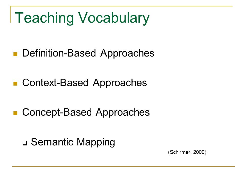 Teaching Vocabulary Definition-Based Approaches