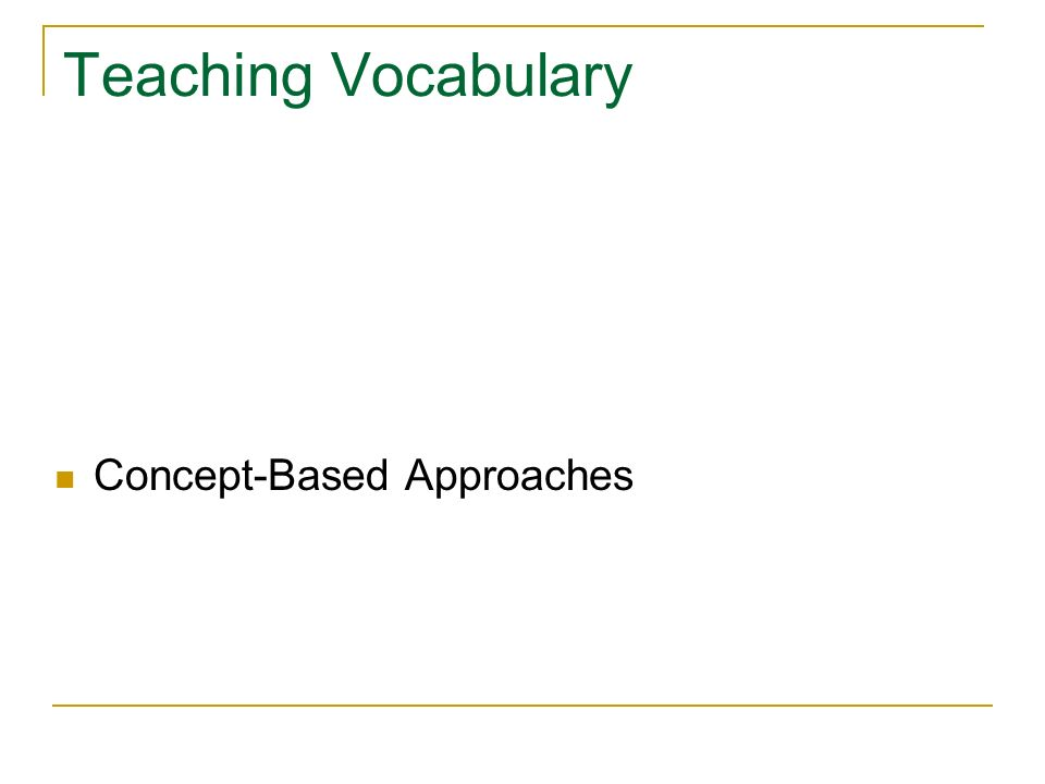 Teaching Vocabulary Concept-Based Approaches