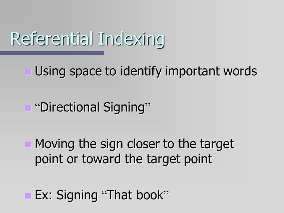 Referential Indexing Using space to identify important words