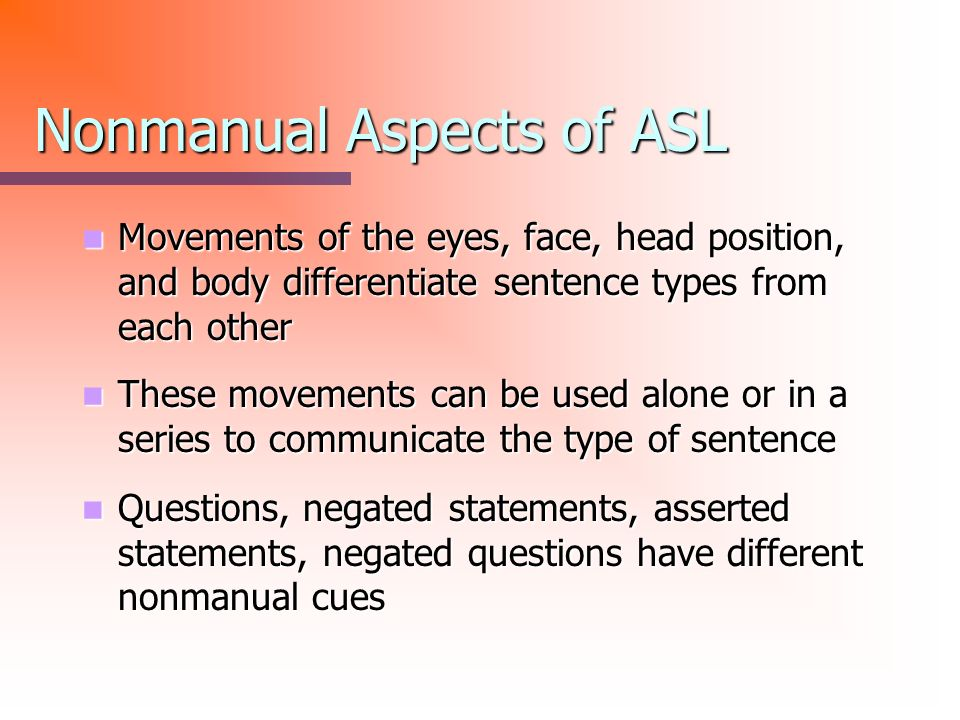 Nonmanual Aspects of ASL