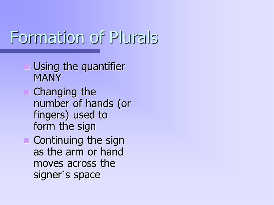 Formation of Plurals Using the quantifier MANY