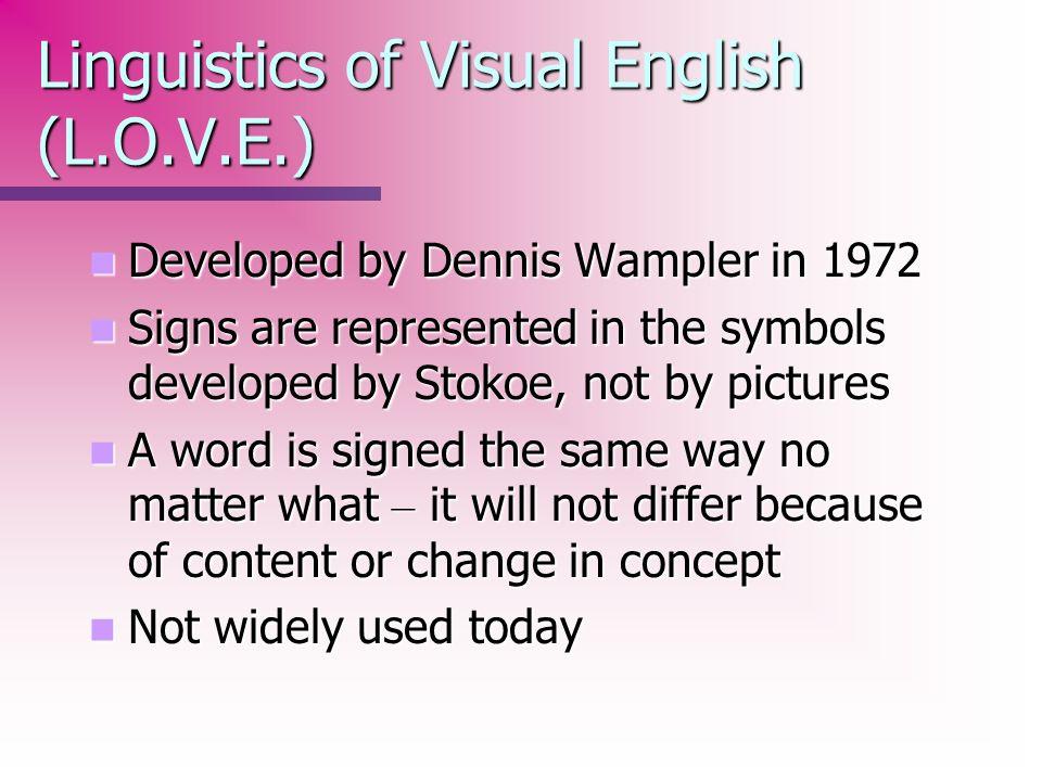 Linguistics of Visual English (L.O.V.E.)