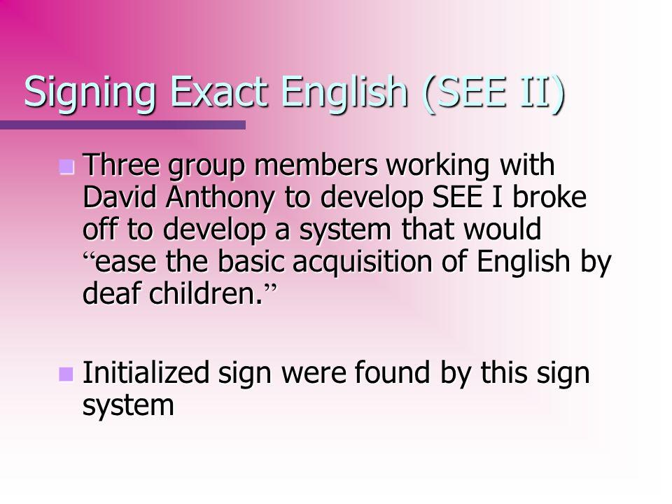 Signing Exact English (SEE II)