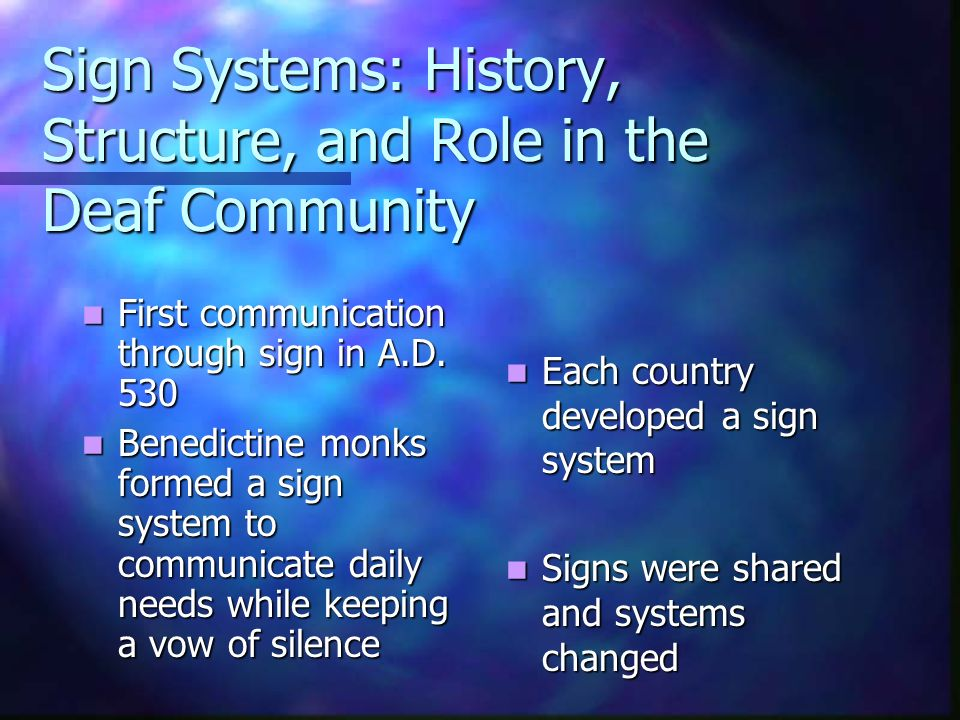 Sign Systems: History, Structure, and Role in the Deaf Community