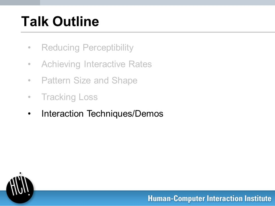 Talk Outline Reducing Perceptibility Achieving Interactive Rates