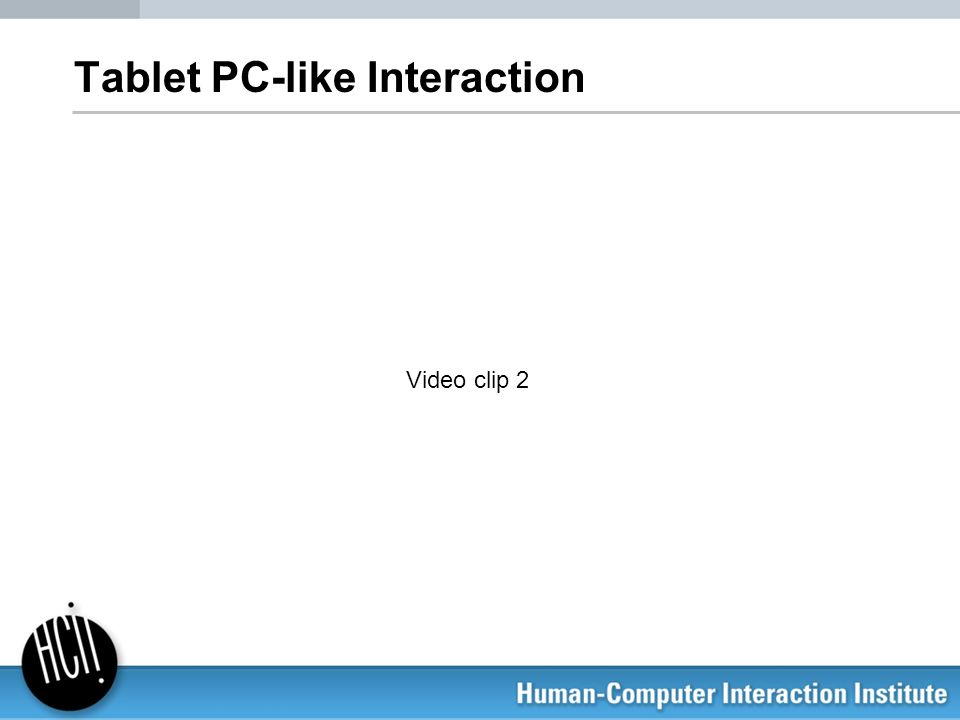 Tablet PC-like Interaction
