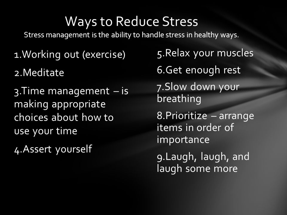 stress management ways reduce stress Exercise is an effective way to reduce stress  to reduce the negative aspects of stress exercise can be an effective stress management tool in six primary ways.