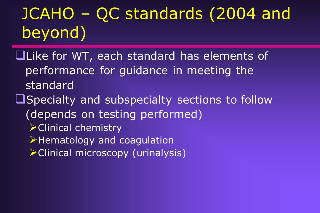 JCAHO – QC standards (2004 and beyond)