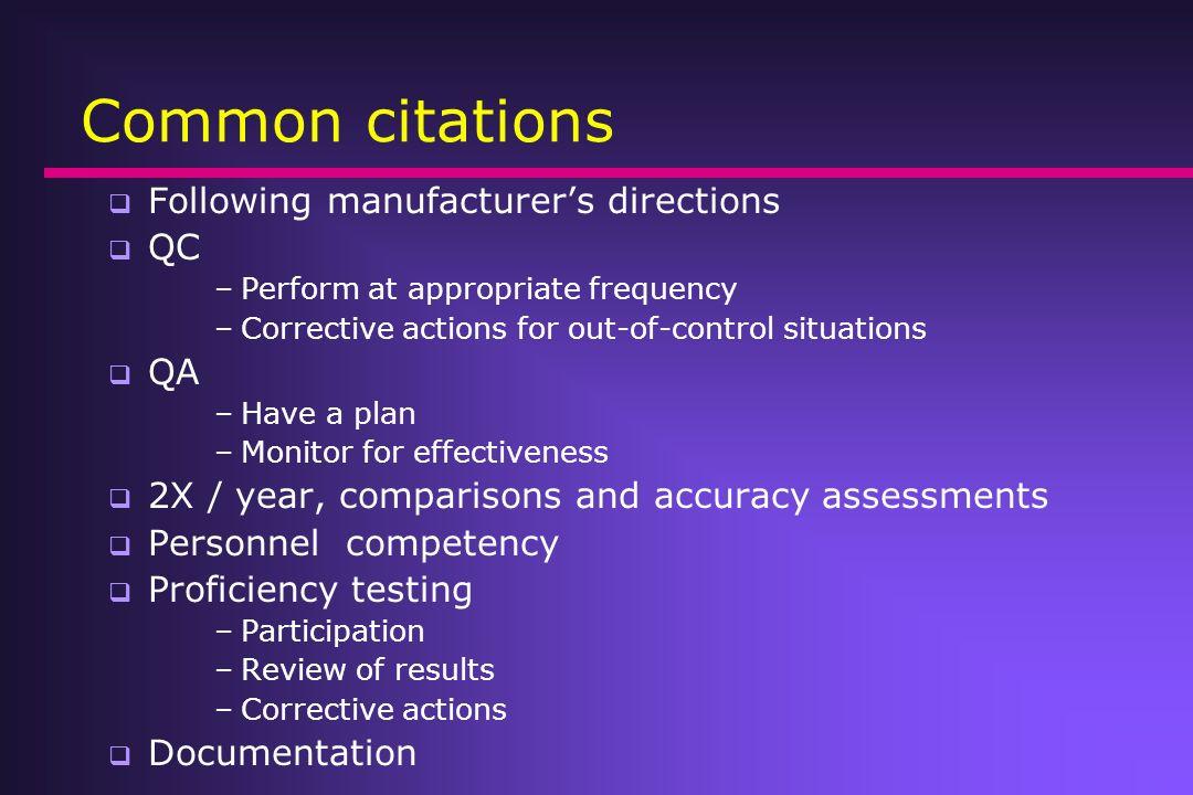 Common citations Following manufacturer's directions QC QA