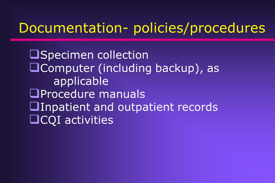 Documentation- policies/procedures