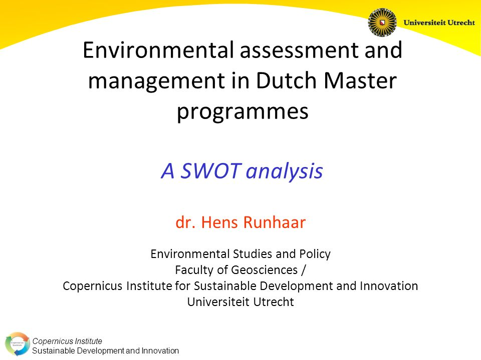 Environmental assessment and management in Dutch Master programmes A SWOT analysis