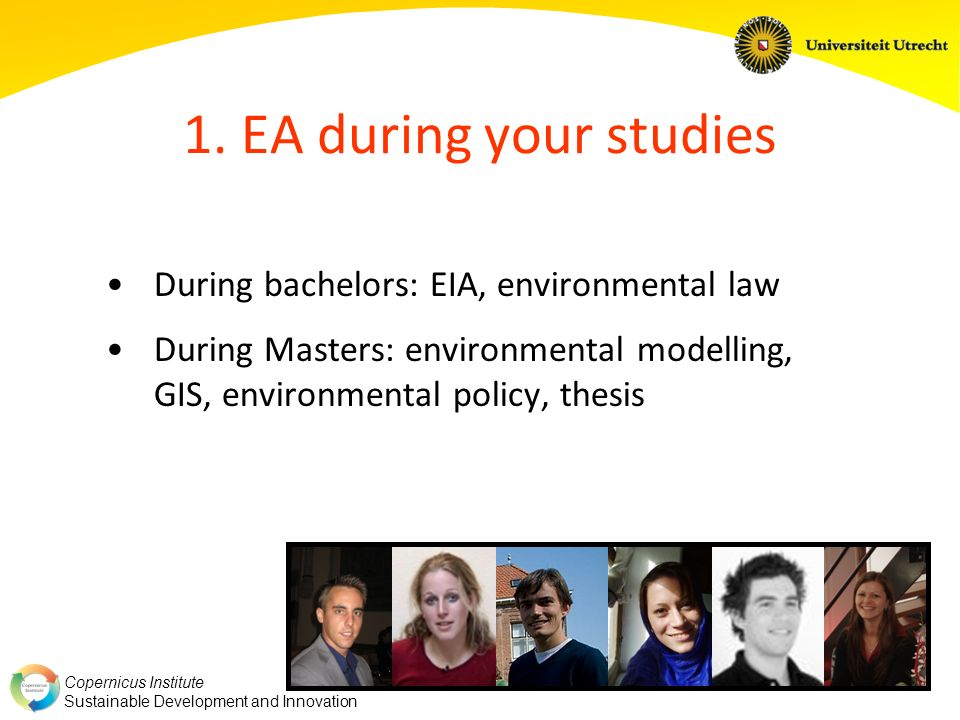 1. EA during your studies During bachelors: EIA, environmental law