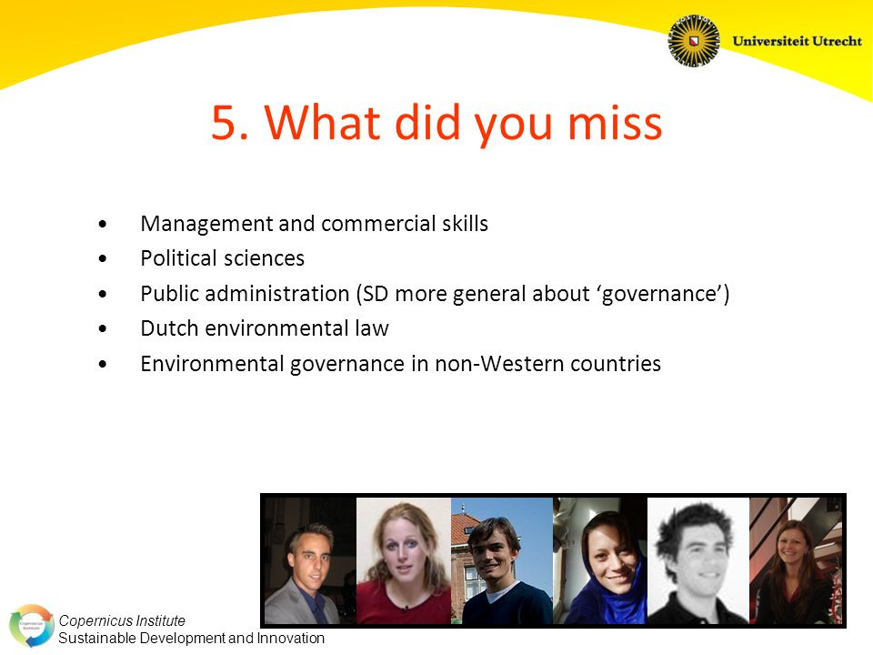 5. What did you miss Management and commercial skills