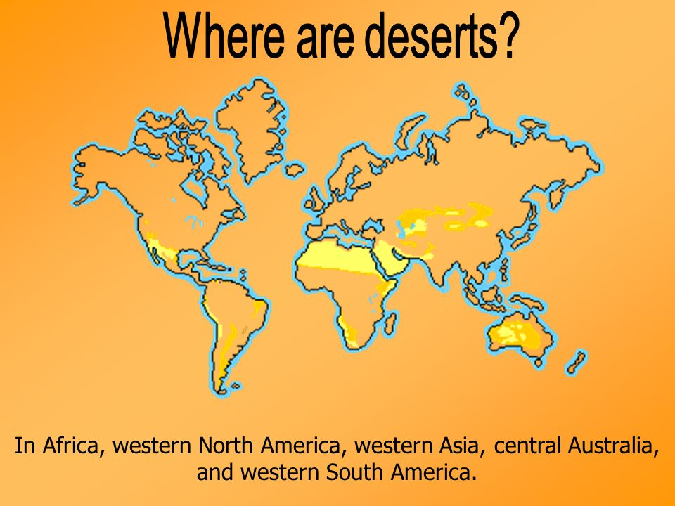 Where are deserts.