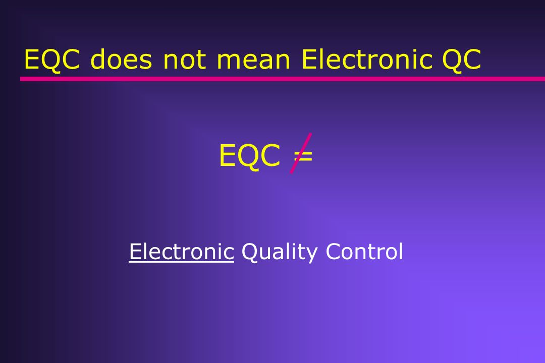 EQC does not mean Electronic QC