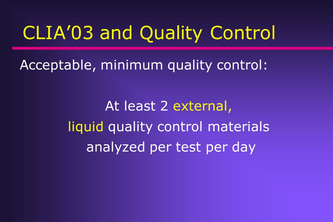 CLIA'03 and Quality Control