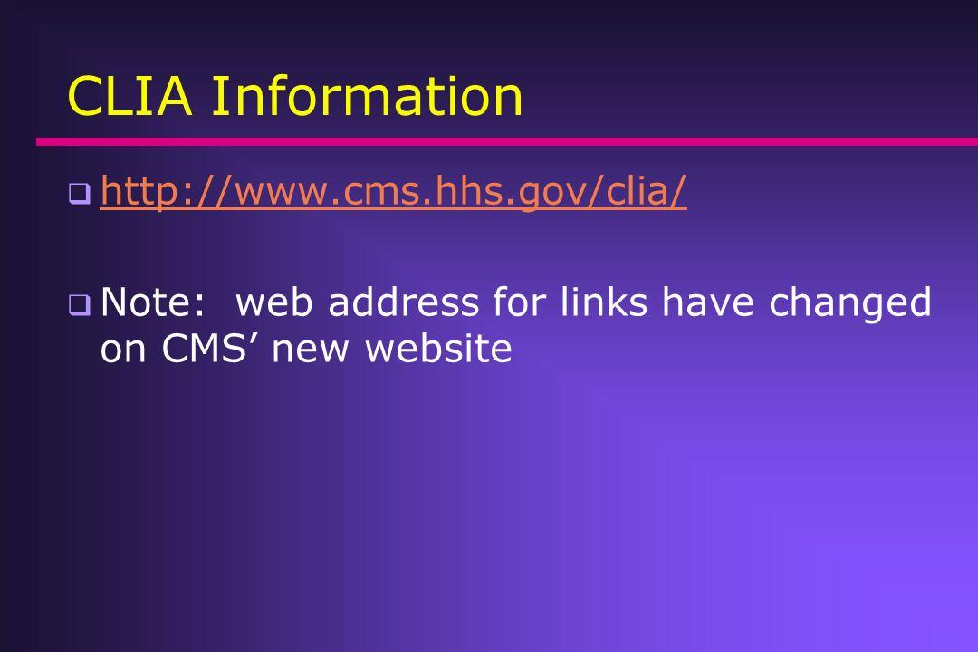 CLIA Information http://www.cms.hhs.gov/clia/