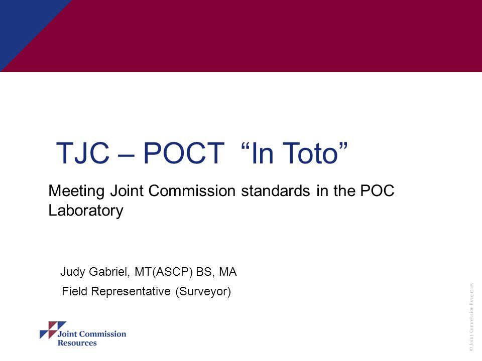 TJC – POCT In Toto Judy Gabriel, MT(ASCP) BS, MA