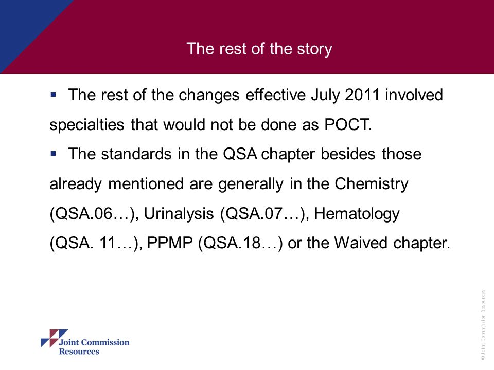 The rest of the storyThe rest of the changes effective July 2011 involved specialties that would not be done as POCT.
