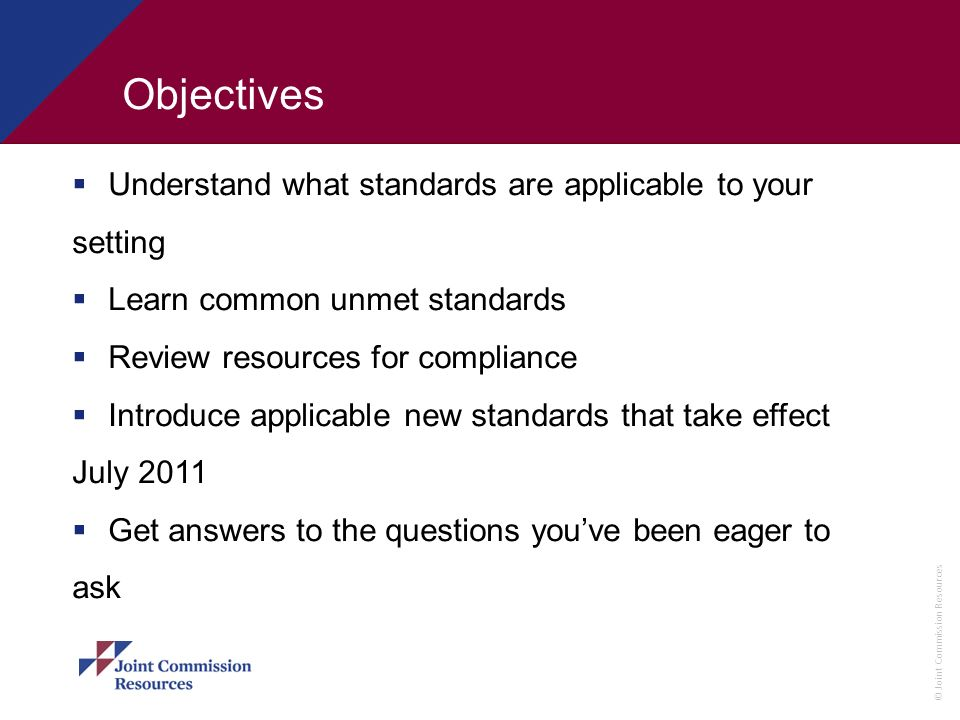 ObjectivesUnderstand what standards are applicable to your setting. Learn common unmet standards. Review resources for compliance.