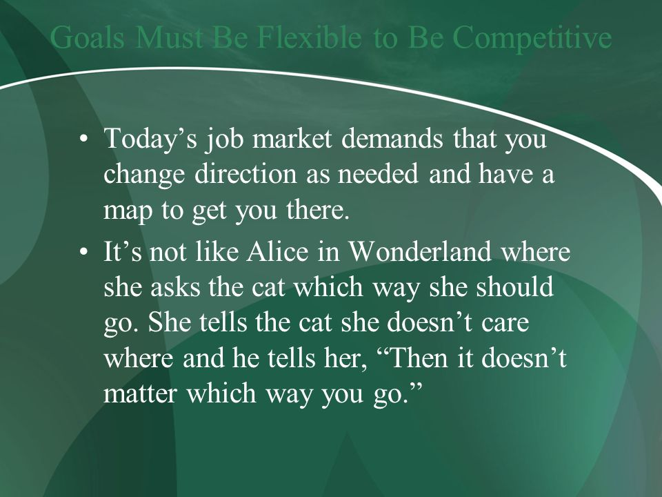 Goals Must Be Flexible to Be Competitive